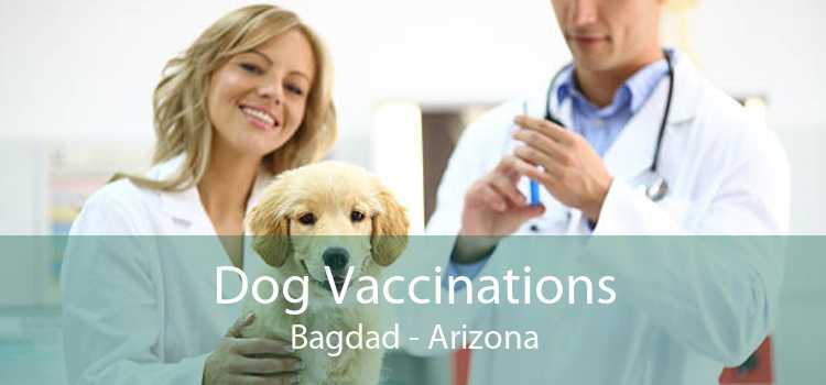 Dog Vaccinations Bagdad - Arizona