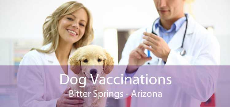 Dog Vaccinations Bitter Springs - Arizona