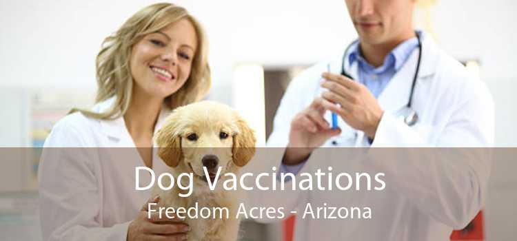 Dog Vaccinations Freedom Acres - Arizona
