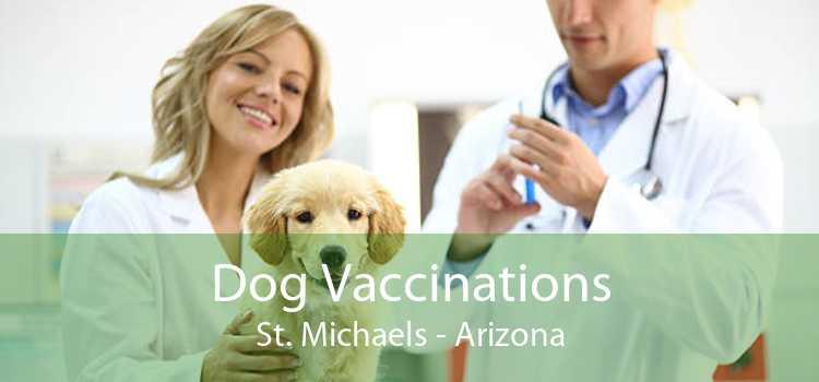 Dog Vaccinations St. Michaels - Arizona